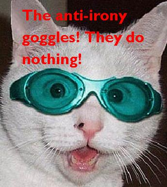 Name:  antiironygoggles.JPG