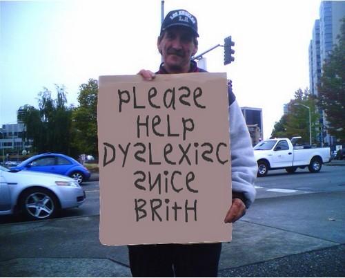 Name:  Dyslexic.jpg Views: 366 Size:  49.7 KB
